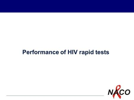 P1 Performance of HIV rapid tests. P2 Learning objectives What are HIV rapid tests? How to perform HIV rapid tests?