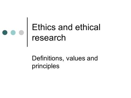 Ethics and ethical research