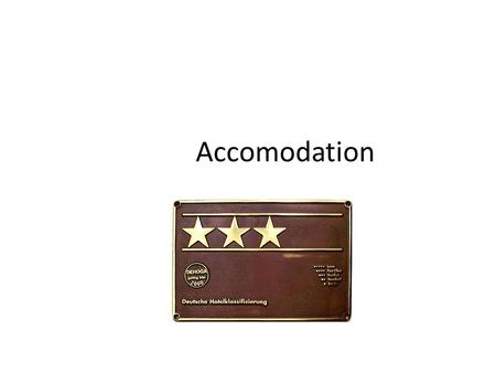Accomodation. Segmentation hospitality hospitality (Primary company goal) Profit-orientated, main source of income, open to everybody, for longer period.