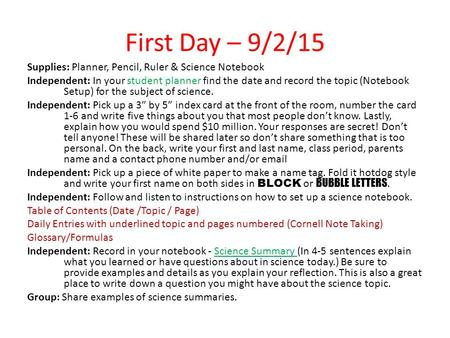 First Day – 9/2/15 Supplies: Planner, Pencil, Ruler & Science Notebook Independent: In your student planner find the date and record the topic (Notebook.