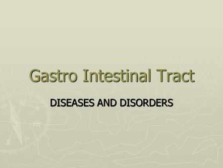 Gastro Intestinal Tract DISEASES AND DISORDERS. Heartburn/ Reflux.