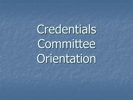 Credentials Committee Orientation. Responsibilities of the Committee Review the credentials of all applicants to the Medical Staff and privileges requests.