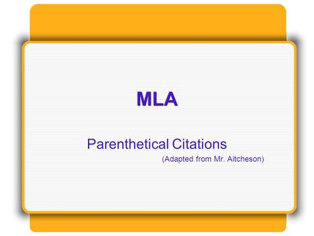 Parenthetical Citations (Adapted from Mr. Aitcheson)