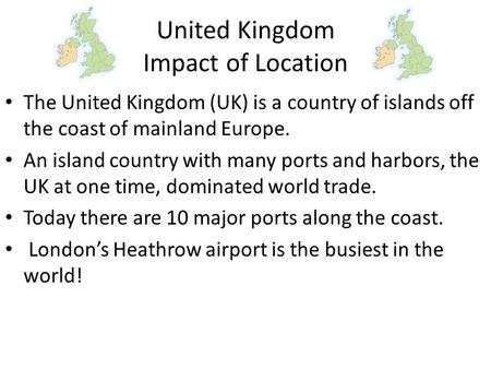 United Kingdom Impact of Location