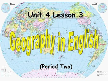 Unit 4 Lesson 3 Geography in English (Period Two).