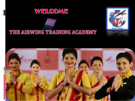 Welcome to The Airwing Training Academy. The ATA is Govt. Reg. Academy & An ISO 9001:2008 Certified Academy. We are the One who is committed to the advancement.