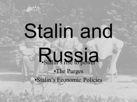 Stalin and Russia Stalin's rise to power The Purges Stalin's Economic Policies.