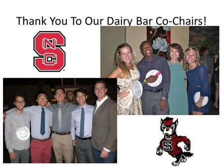 Thank You To Our Dairy Bar Co-Chairs!. IFT Membership Drive!  - Pick Student.