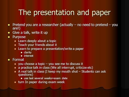 The presentation and paper Pretend you are a researcher (actually – no need to pretend – you are!) Pretend you are a researcher (actually – no need to.