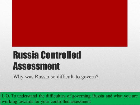 why was russia difficult to govern Russia essay plans study guide by sarahbarwise includes 11 questions covering vocabulary, terms and more  why was russia so difficult to govern in 1894.