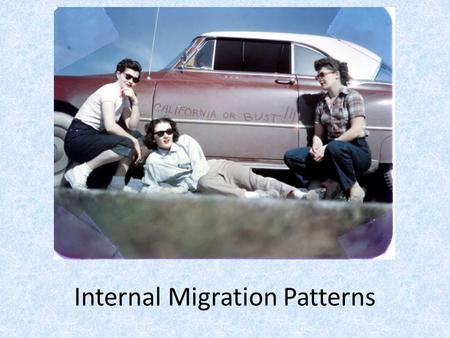 Internal Migration Patterns. Ravenstein's Reminders Ravenstein's Reminders Don't forget, Internal Migration is movement within a country, and interregional.