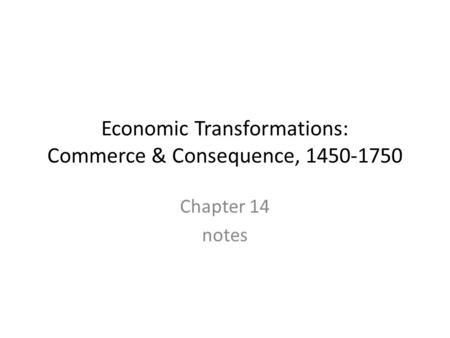 Economic Transformations: Commerce & Consequence,