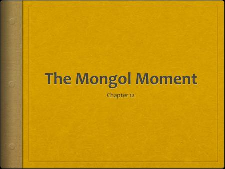 The Mongol Moment Chapter 12.