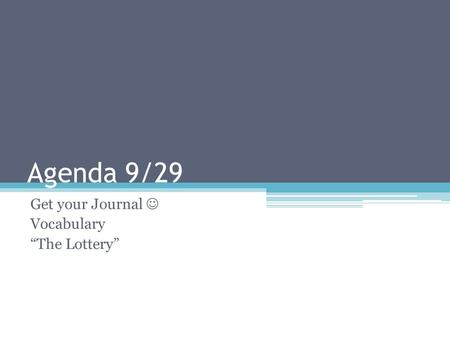"Agenda 9/29 Get your Journal Vocabulary ""The Lottery"""