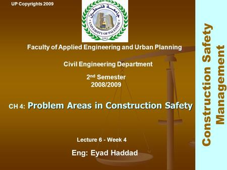 1 Problem Areas in Construction Safety CH 4: Problem Areas in Construction Safety Faculty of Applied Engineering and Urban Planning Civil Engineering Department.
