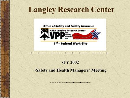 Langley Research Center FY 2002 Safety and Health Managers' Meeting.