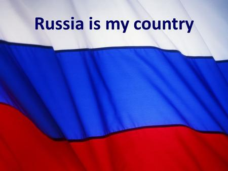 Russia is my country. My country is the biggest in the world. It is 17 075 400 square kilometers. The population of my country is 141 895 500 people.