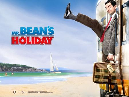 Mr. Bean's Holiday 1.Blockbuster. Box office hit gross about us dollars Mr. Bean holiday is act by a British comedy flim star.