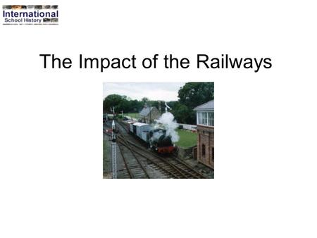 The Impact of the Railways. What was transport like in 1750? There had been little need to travel far before the 18th century, and few people went outside.