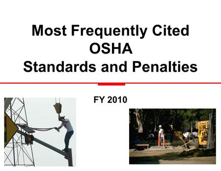 Most Frequently Cited OSHA Standards and Penalties FY 2010.