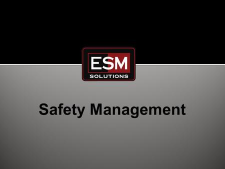 Safety Management. www.executivesm.com | 916.822.5883 Ongoing, structured Safety Committee Meetings Ongoing, scheduled Safety Inspections & Trending Relevant.