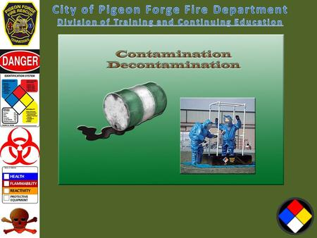 Contamination and Decontamination Contamination – The transfer of a hazardous material in greater than acceptable quantities to People Equipment Environment.