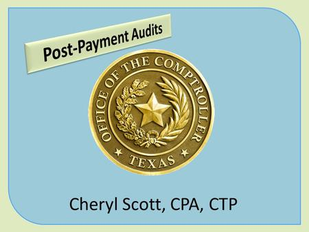 Cheryl Scott, CPA, CTP. 2 OVERVIEW Intent to Audit Questionnaire Entrance Interview Planning Phase 3.