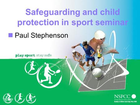 Safeguarding and child protection in sport seminar Paul Stephenson.