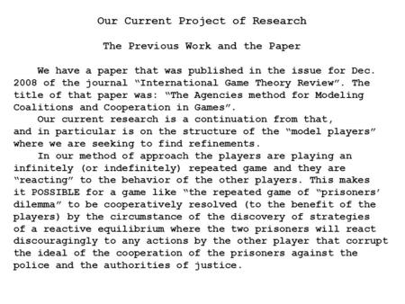 "Our Current Project of Research The Previous Work and the Paper We have a paper that was published in the issue for Dec. 2008 of the journal ""International."