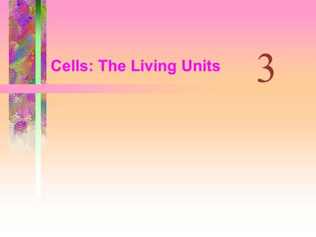 Cells: The Living Units