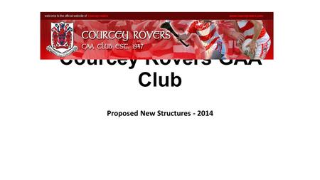 Courcey Rovers GAA Club Proposed New Structures - 2014.