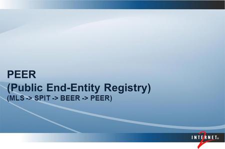 PEER (Public End-Entity Registry) (MLS -> SPIT -> BEER -> PEER)