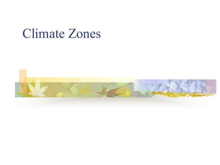 Climate Zones. About climate zones: Every climate region has its own special characteristics, such as amount of rain and sunlight, temperature, and nutrients.