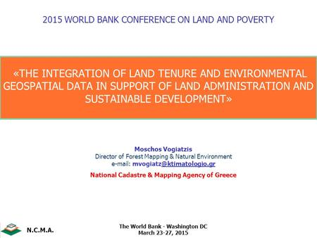 2015 WORLD BANK CONFERENCE ON LAND AND POVERTY «THE INTEGRATION OF LAND TENURE AND ENVIRONMENTAL GEOSPATIAL DATA IN SUPPORT OF LAND ADMINISTRATION AND.