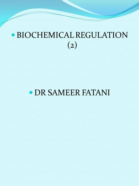 BIOCHEMICAL REGULATION (2) DR SAMEER FATANI. Energetics of membrane transport systems the change in free energy when an unchanged molecules Moves from.
