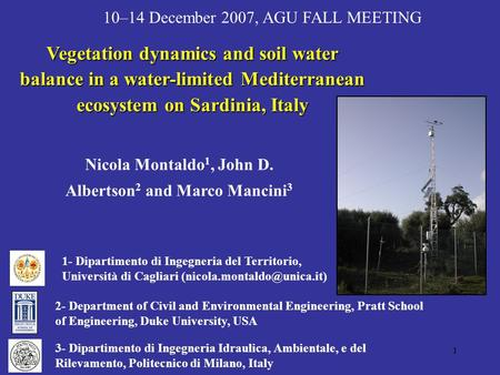 1 Vegetation dynamics and soil water balance in a water-limited Mediterranean ecosystem on Sardinia, Italy Nicola Montaldo 1, John D. Albertson 2 and Marco.