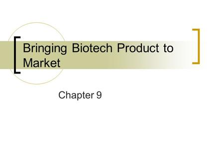 Bringing Biotech Product to Market Chapter 9. Objectives Purifying product Define chromatography and distinguish between planar and Column chromatography.