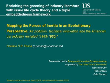 Enriching the greening of industry literature with issue life cycle theory and a triple embeddedness framework Mapping the Forces of Inertia in an Evolutionary.
