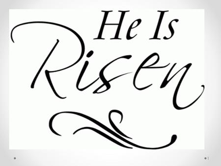 "1. A.TODAY, WE CELEBRATE THE SINGLE GREATEST MIRACLE THE WORLD WILL EVER KNOW. ""HE IS NOT HERE: FOR HE IS RISEN, AS HE SAID. "" (MATT. 28:6) 1.A SKEPTIC."