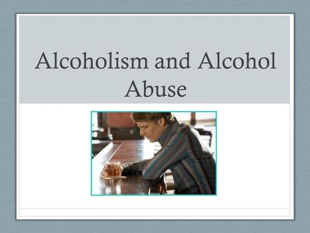 Alcoholism and Alcohol Abuse. Alcoholism Also known as alcohol dependence Occurs when a person show signs of physical addiction. When one continues to.