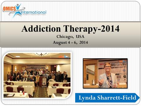 Lynda Sharrett-Field Addiction Therapy-2014 Chicago, USA August 4 - 6, 2014.
