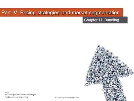 Slides Industrial Organization: Markets and Strategies Paul Belleflamme and Martin Peitz © Cambridge University Press 2009 Pricing strategies and market.