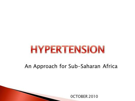 0CTOBER 2010 An Approach for Sub-Saharan Africa. Dr. Linda Hawker, MD, CCFP General Practice Kelowna BC Canada.