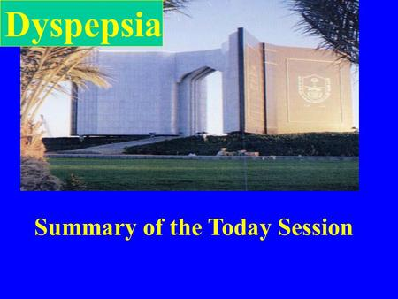 Dyspepsia Summary of the Today Session. DYSPEPSIA Definition ? Group of symptoms consisting mostly upper abdominal or epigastric pain or discomfort, heartburn,