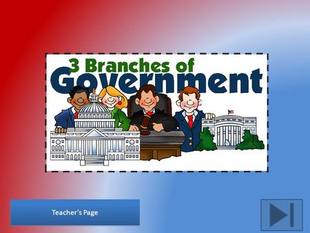 Banner from http://government.pppst.com/3branches.html Teacher's Page.