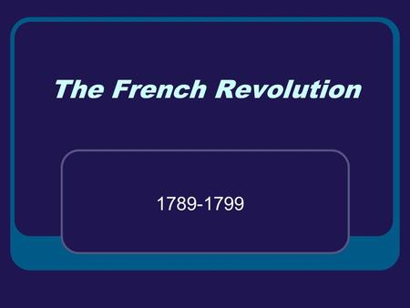 The French Revolution 1789-1799.