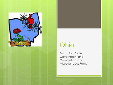 Ohio Formation, State Government and Constitution, and Miscellaneous Facts.