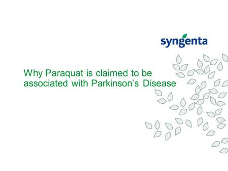 Why Paraquat is claimed to be associated with Parkinson's Disease.