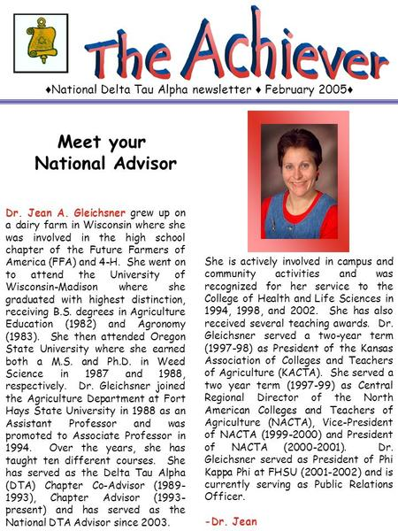 ♦ National Delta Tau Alpha newsletter ♦ February 2005 ♦ Meet your National Advisor Dr. Jean A. Gleichsner grew up on a dairy farm in Wisconsin where she.