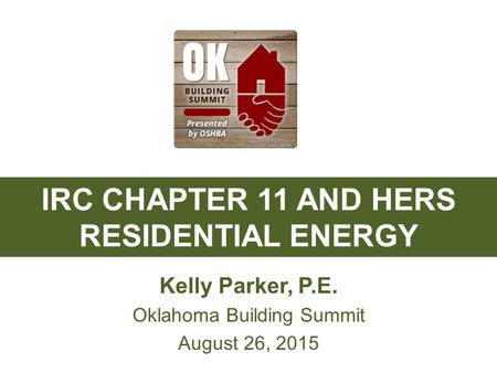 IRC CHAPTER 11 AND HERS RESIDENTIAL ENERGY